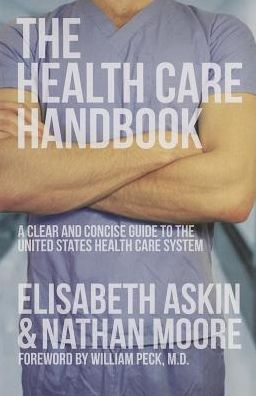 The Health Care Handbook: A Clear and Concise Guide to the United States Health Care System