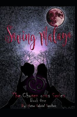 Saving Malaya: The Chosen Ones Series