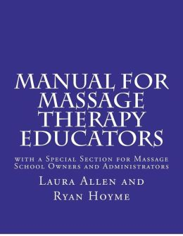 Manual for Massage Therapy Educators: With a Special Section for Massage School Owners and Administrators