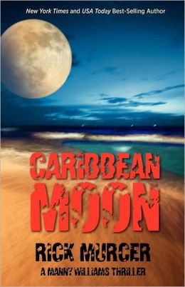 Caribbean Moon: A Manny Williams Thriller