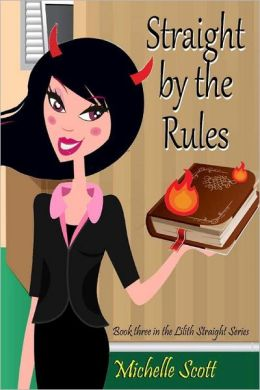 Straight by the Rules: Book Three in the Lilith Straight Series