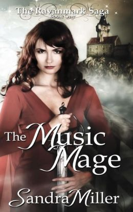 The Music Mage: Book One in the Ravanmark Saga