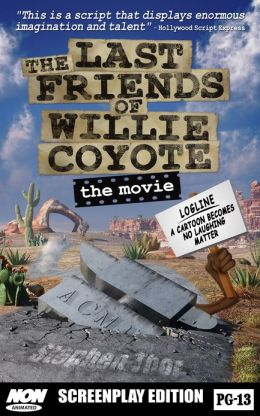 The Last Friends of Willie Coyote: The Movie