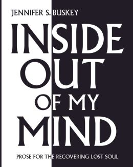 Inside Out of My Mind: Prose for the Recovering Lost Soul