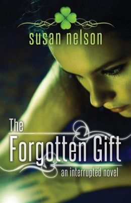 The Forgotten Gift: An Interrupted Novel