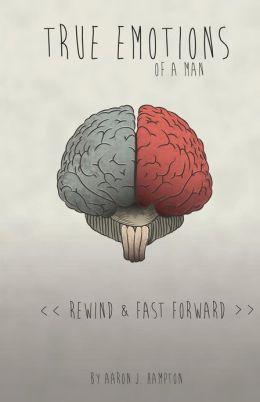 True Emotions of a Man: Rewind & Fast Forward