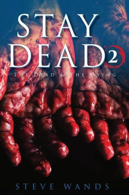 Stay Dead 2: The Dead & the Dying