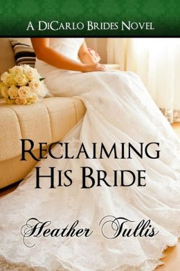 Reclaiming His Bride (A DiCarlo Brides novel, book 3)