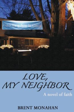 Love, My Neighbor: A Novel of Faith