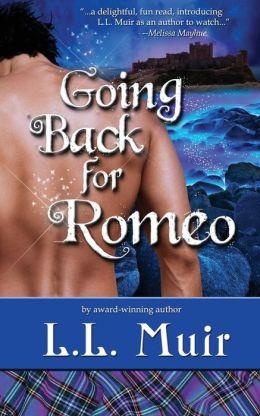 Going Back for Romeo: A Highlander Time Travel Romance