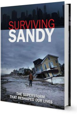 Surviving Sandy: The Superstorm That Reshaped Our Lives