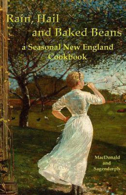 Rain, hail, and baked beans: a New England seasonal cook book
