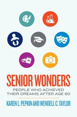 Senior Wonders: People Who Achieved Their Dreams After Age 60