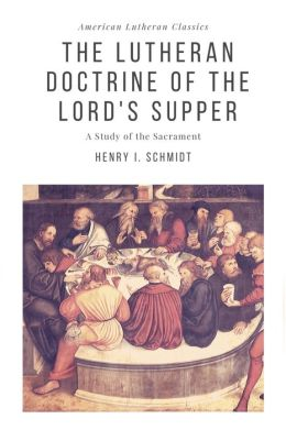 The Lutheran Doctrine of the Lord's Supper