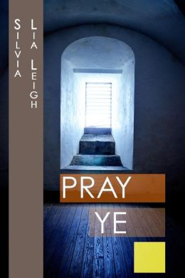 Pray Ye: He That Promised Is Faithful