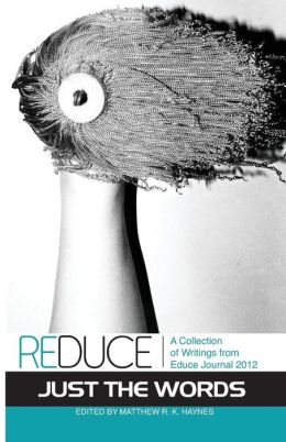 Reduce: A Collection of Writings from Educe Journal 2012