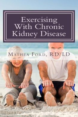 Exercising With Chronic Kidney Disease: Solutions to an Active Lifestyle