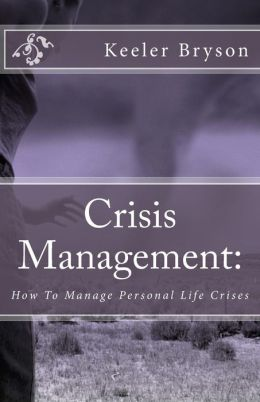 Crisis Management: : How To Manage Personal Life Crises