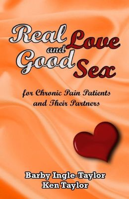 Real Love and Good Sex: For Pain Patients and Their Partners