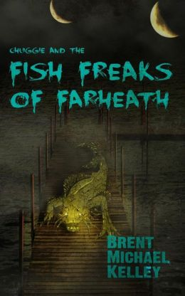 Chuggie and the Fish Freaks of Farheath