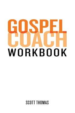 Gospel Coach Workbook: Certification Training
