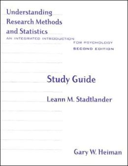 Study Guide for Heiman's Understanding Research Methods and Statistics: An Integrated Introduction for Psychology, 2nd