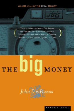 The Big Money: The U.S.A. Trilogy, Volume 3
