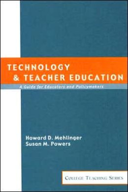 Technology and Teacher Education: A Guide for Educators and Policy Makers