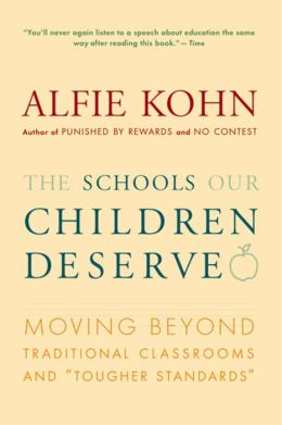 The Schools Our Children Deserve: Moving Beyond Traditional Classrooms and