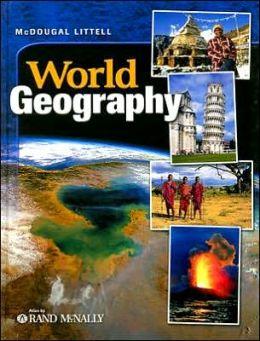 McDougal Littell World Geography: Student Edition Grades 9-12 2003