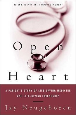 Open Heart: A Patient's Story of Life-Saving Medicine and Life-Giving Friendship