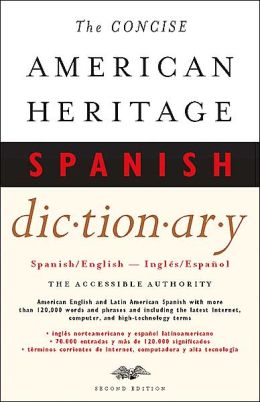 The Concise American Heritage Spanish Dictionary: Spanish/English - Ingles/Espanol