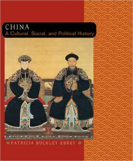 China: A Cultural, Social, and Political History