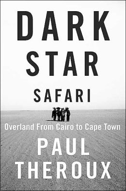 Dark Star Safari: Overland from Cairo to Cape Town