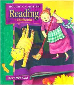 Houghton Mifflin Reading California: Student Anthology Theme 1 Grade 1 Here We Go 2003