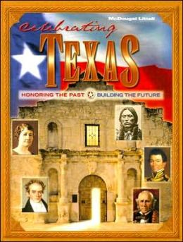 McDougal Littell Celebrating Texas Texas: Student Edition Grades 6-8 2003