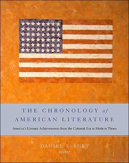 The Chronology of American Literature: America's Literary Achievements from the Colonial Era to Modern Times