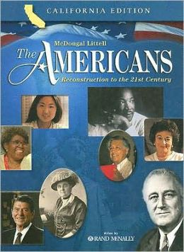 The Americans California: Student Edition Grades 9-12 Reconstruction to the 21st Century 2003