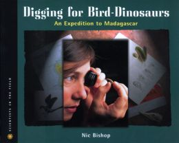 Digging for Bird Dinosaurs: An Expedition to Madagascar