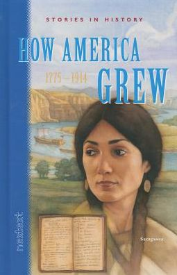 Nextext Stories in History: Student Text How America Grew, 1775-1914