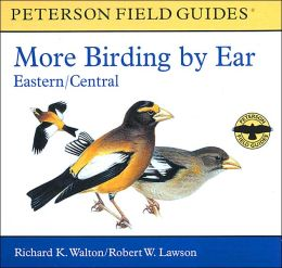 More Birding by Ear Eastern and Central North America: A Guide to Bird-song Identification