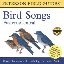 A Field Guide to Bird Songs: Eastern and Central North America