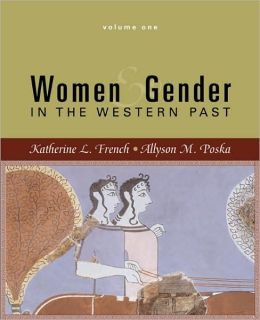 Women and Gender: In the Western Past, Volume One