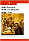 Cobbs American History: Major Problems in American History Vol I: to 1877 / Major Problems in American History Vol II: Since 1865 (Major Problems in American History Series)