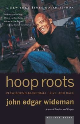 Hoop Roots : Basketball, Race, and Love