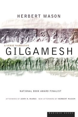 Gilgamesh (A Verse Narrative by Herbert Mason)