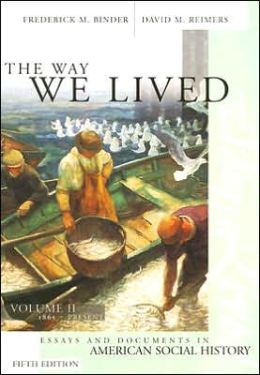 The Way We Lived: Volume II, 1865-Present