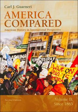 America Compared: American History in International Perspective, Volume II: Since 1865