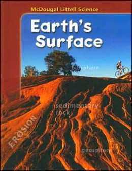 McDougal Littell Middle School Science: Student Edition Grades 6-8 Earth's Surface 2005