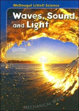 McDougal Littell Middle School Science: Student Edition Grades 6-8 Waves, Sound & Light 2005